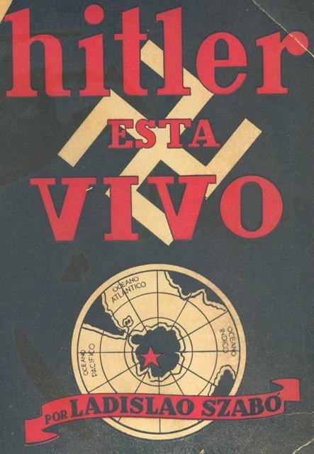 Книга «Гитлер жив» Ладислао Сабо, автора легенды о конвое фюрера и «Берлине 211» (http://www.anobii.com)