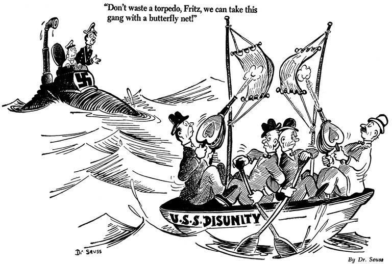 «Не трать торпеду, Фриц, мы накроем эту шайку сачком для ловли бабочек!» Карикатура от 31 августа 1941 года: американский корабль под названием «Разобщённость», экипаж которого не может договориться, куда плыть, и немецкая подлодка