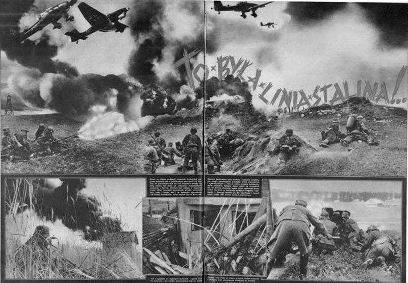 «Это была Линия Сталина». Коллаж из нескольких фотографий был помещён на развороте журнала Ilustrowany Kurier Polski от 27 июля 1941 года. Солдаты стоят спиной к фотографу, что должно было создать у зрителя эффект присутствия на поле боя. Вверху добавлены фотографии бомбардировщиков, а с помощью дыма прикрыты линии монтажа. Коллаж демонстрировал доблесть немецких солдат, прорывающих Линию Сталина, и заставлял поверить в неизбежную победу вермахта - Пиарщики вермахта | Warspot.ru